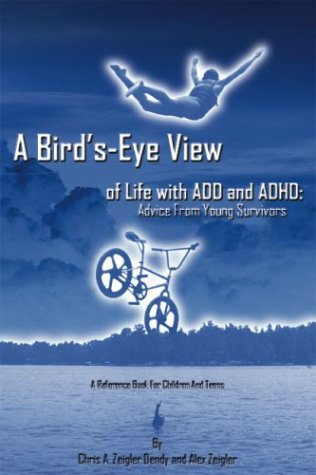 9780967991139: A Bird's-Eye View of Life with ADD and ADHD: Advice from Young Survivors