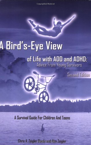 9780967991146: A Bird's-Eye View of Life with ADD and ADHD: Advice from young survivors