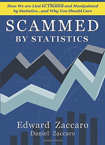 Scammed by Statistics How We Are Lied: Zaccaro, Edward