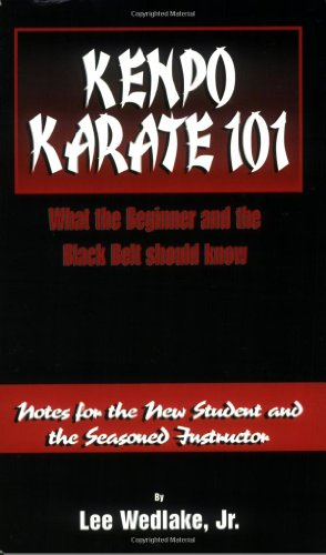 9780967991603: Kenpo Karate 101-What the Beginner and the Black Belt Should Know: Notes for the New Student and the Seasonal Instructor