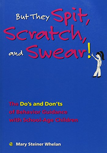 9780967992501: But They Spit, Scratch, and Swear!: The Do's and Don'ts of Behavior Guidance With School-Age Children