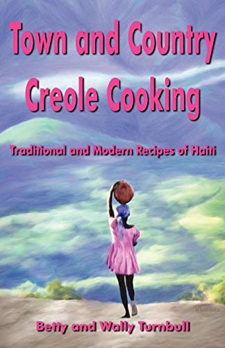 9780967993799: Town and Country Creole Cooking - Traditional and Modern Recipes of Haiti