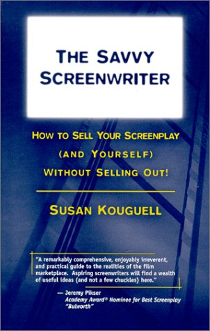 9780967994802: The Savvy Screenwriter : How To Sell Your Screenplay (And Yourself) Without Selling Out!
