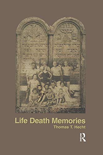 Life Death Memories: Thomas T. Hecht; Eric Binder