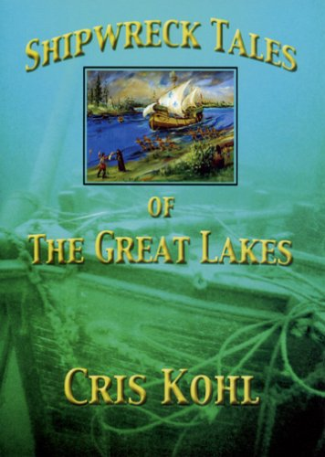 Shipwreck Tales of the Great Lakes: Kohl, Cris