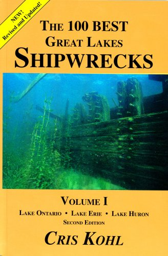 9780967997650: The 100 Best Great Lakes Shipwrecks Volume I (Second Edition)