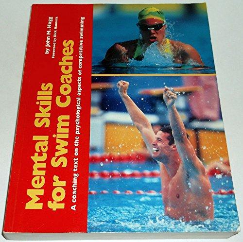 Mental Skills for Swim Coaches: A Coaching: Hogg, John