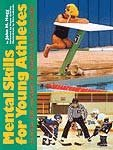 Mental Skills for Young Athletes: Hogg, John M.;