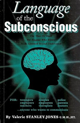 9780968007303: Language of the Subconscious : The `How-To' Book for Anyone Who Wants to Be Listened to and Understood