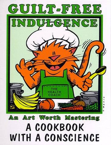 9780968010433: Guilt Free Indulgence : A Cookbook with a Conscience