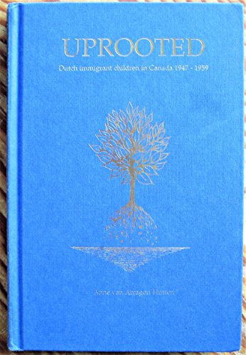 9780968010716: Uprooted: Dutch Immigrant Children in Canada, 1947-1959