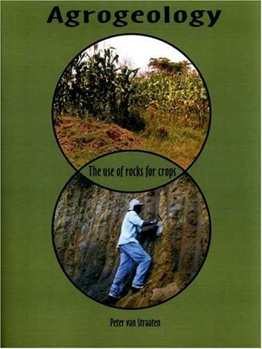 Agrogeology: The Use of Rocks for Crops (Paperback): Peter van Straaten