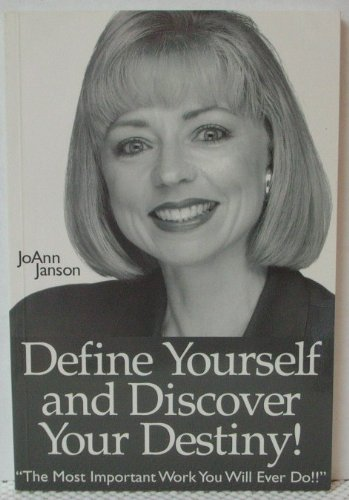 Define Yourself and Discover Your Destiny: Janson, Joann