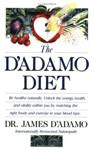 9780968023204: The D'adamo Diet: A Naturopath Tells You How to Unlock the Energy, Health, and Vitality Within You B