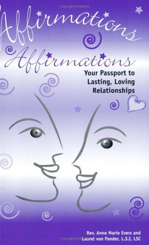 9780968029251: Affirmations, Your Passport to Lasting, Loving Relationships