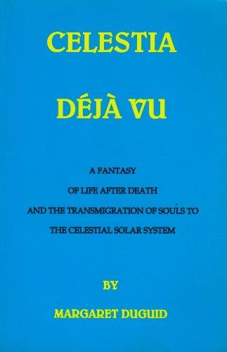 Celestia Deja Vu: A Fantasy of Life: Duguid, Margaret