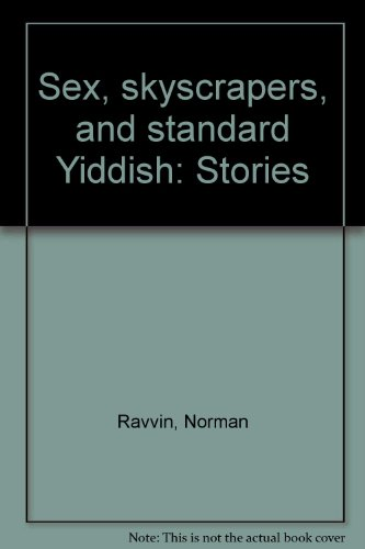 9780968045718: Sex, skyscrapers, and standard Yiddish: Stories