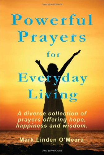 Powerful Prayers for Everyday Living: Mark Linden O'Meara
