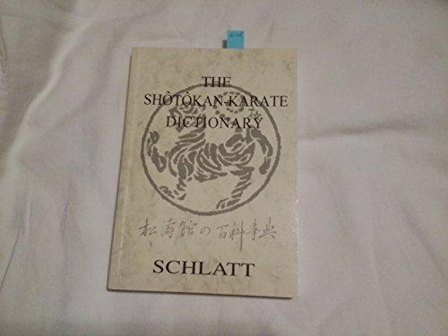 9780968057209: The Shotokan Karate Dictionary : Shotokan No Hyakkajiten