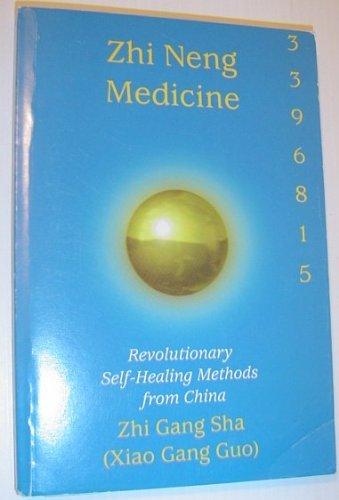 9780968059500: Zhi Neng Medicine: Revolutionary Self-Healing Methods From China
