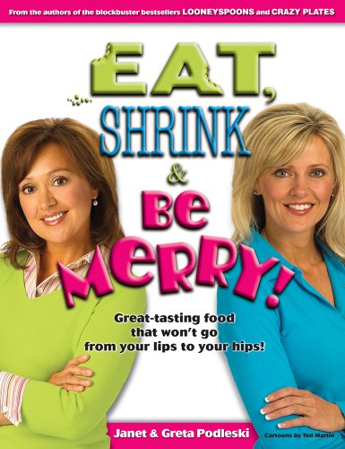 Eat, Shrink and Be Merry! : Great-Tasting Food That Won't Go from Your Lips to Your Hips (Signed ...