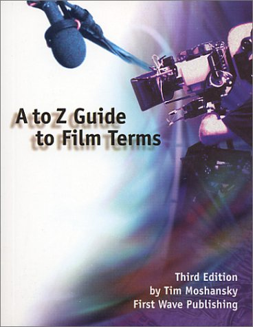 A-Z Guide to Film Terms: Moshansky, Tim