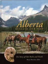 9780968084427: Alberta Beneath Our Feet : The Story of Our Rocks and Fossils