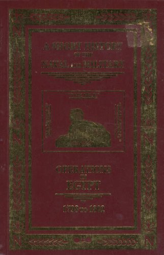 9780968087503: A SHORT HISTORY OF THE NAVAL AND MILITARY OPERATIONS IN EGYPT FROM 1798 TO 1802.