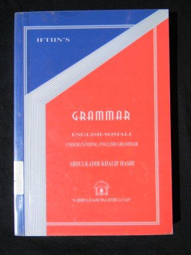 9780968090329: Iftiin's Grammar - English-Somali: Understanding English Grammar