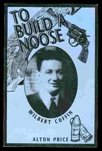 9780968090503: To Build a Noose: Wilbert Coffin