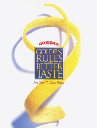 9780968108109: Rogers Golden Rules for Better Taste