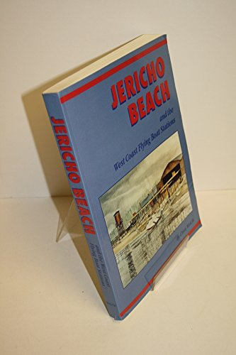 9780968115800: Jericho Beach and the West Coast flying boat stations