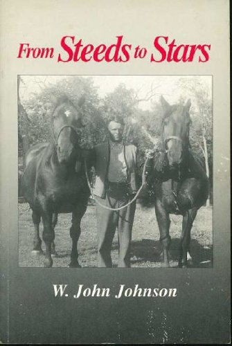 From Steeds to Stars: Memoirs of W. John Johnson