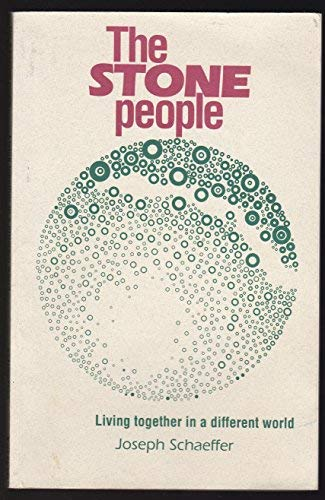 The Stone People: Living Together in a Different World [Jan 01, 1.