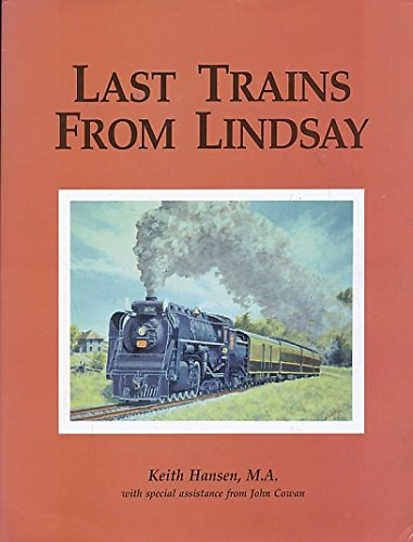 Last Trains From Lindsay: Hansen, Keith