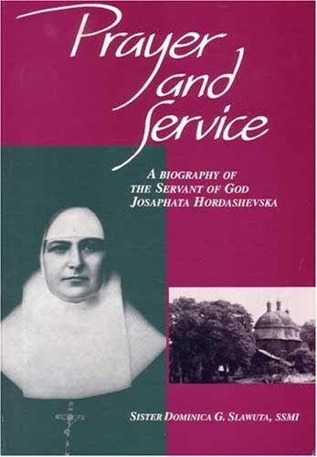 Prayer and Service: A Biography of the: Sister Dominica G.