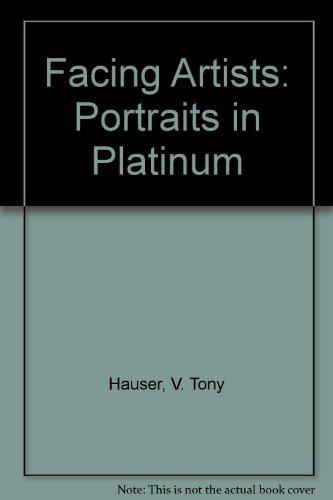 Facing Artists: Portraits in Platinum: V. Tony Hauser