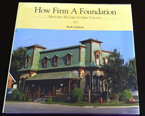 How firm a foundation: Historic houses of: Ruth Cathcart