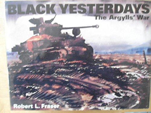 9780968138007: Black yesterdays: The Argylls' war
