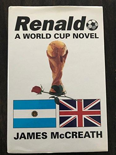 9780968138205: Renaldo, A World Cup Novel