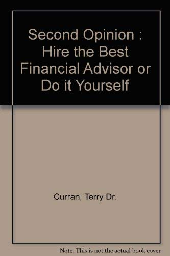 9780968140512: Second Opinion : Hire the Best Financial Advisor or Do it Yourself