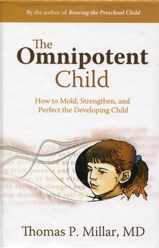 The Omnipotent Child : How to Mold,: Millar, Thomas P.