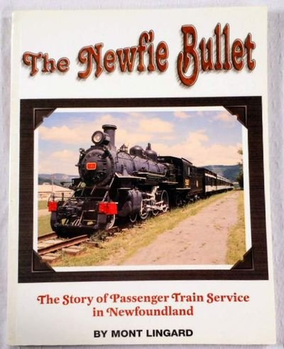 The Newfie Bullet: The Story of Train: Lingard, Mont