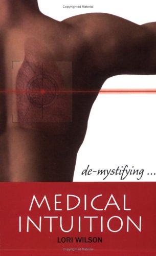 De-mystifying Medical Intuition: Lori Wilson