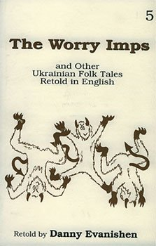 The Worry Imps: And Other Ukrainian Folk Tales Retold in English