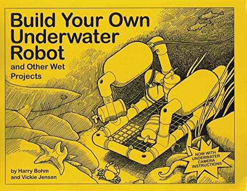 Build Your Own Underwater Robot and Other: Bohm, Harry