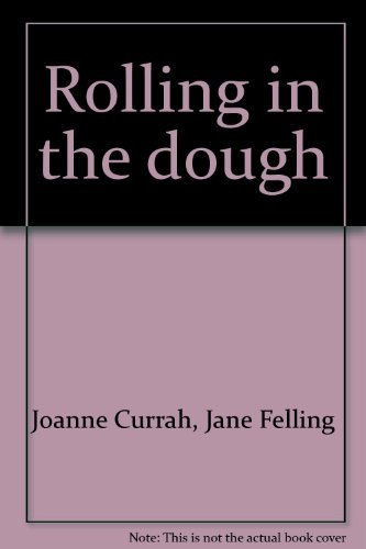 Rolling in the dough: Money games for: Joanne Currah, Jane