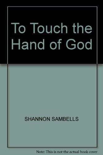 9780968165003: To Touch the Hand of God