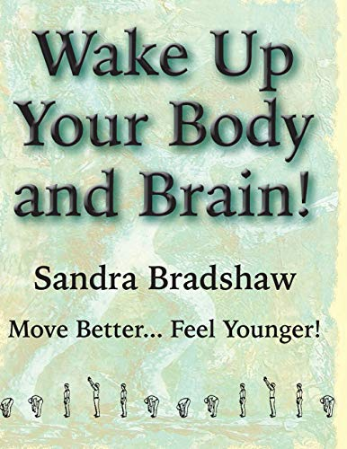 9780968169483: Wake Up Your Body and Brain: Move Better... Feel Younger