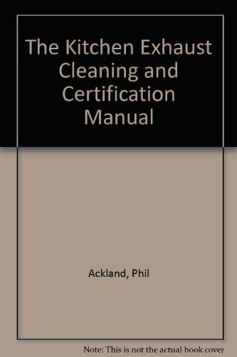 9780968176030: The Kitchen Exhaust Cleaning and Certification Manual